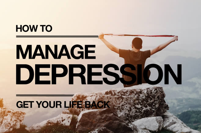 Manage Depression and Get Your Life Back