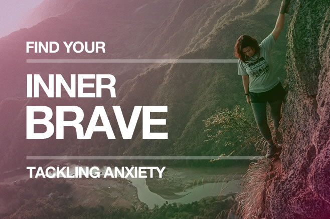 Find Your Inner Brave and Tackle Anxiety